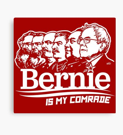Bernie Sanders Is My Comrade Canvas Print