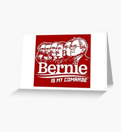 Bernie Sanders Is My Comrade Greeting Card