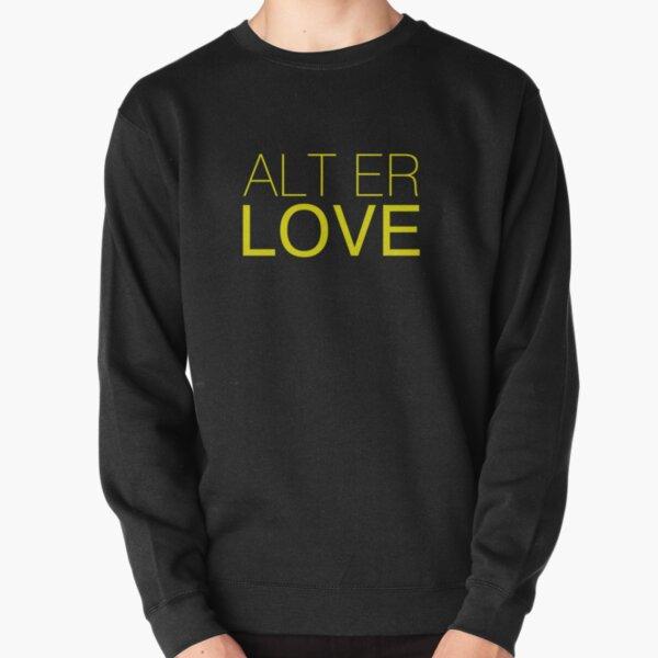 ALT ER LOVE Pullover Sweatshirt