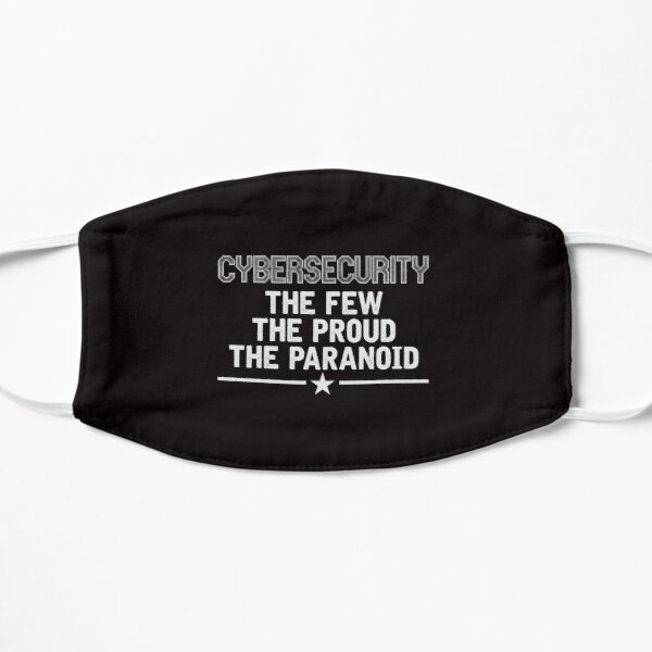 Cybersecurity Shirt The Few The Proud The Paranoid Mask