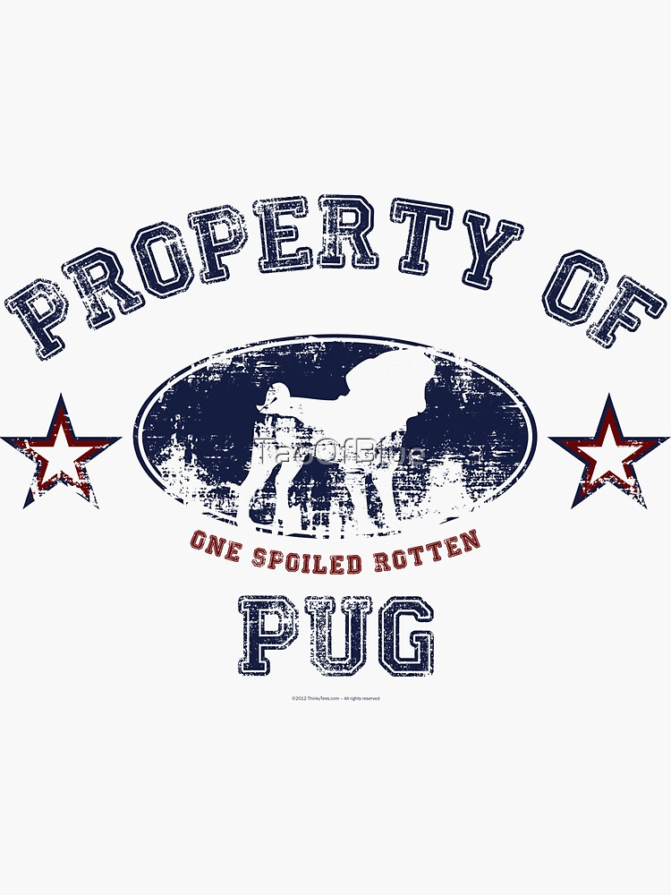 Property Of One Spoiled Pug by TaoOfBlue