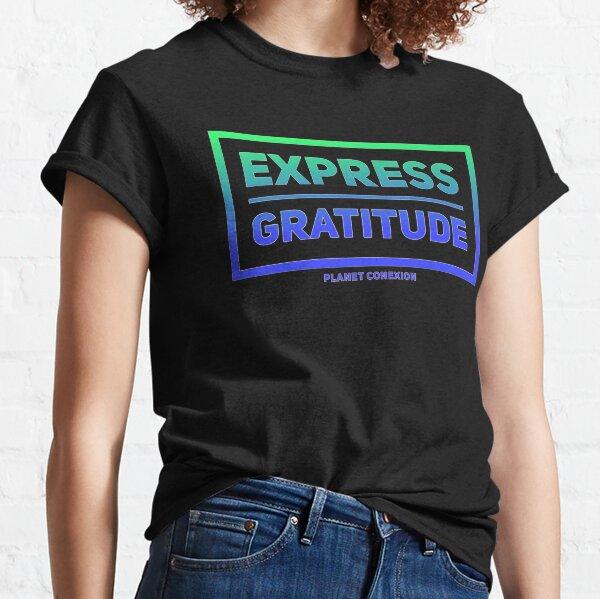 Express Gratitude Classic T-Shirt