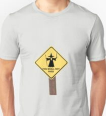 YOU SHALL NOT PASS roadsign T-Shirt