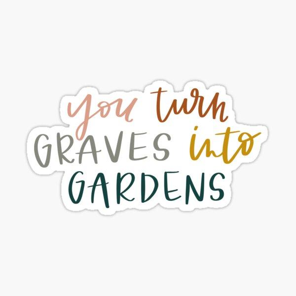 Graves Into Gardens Sticker