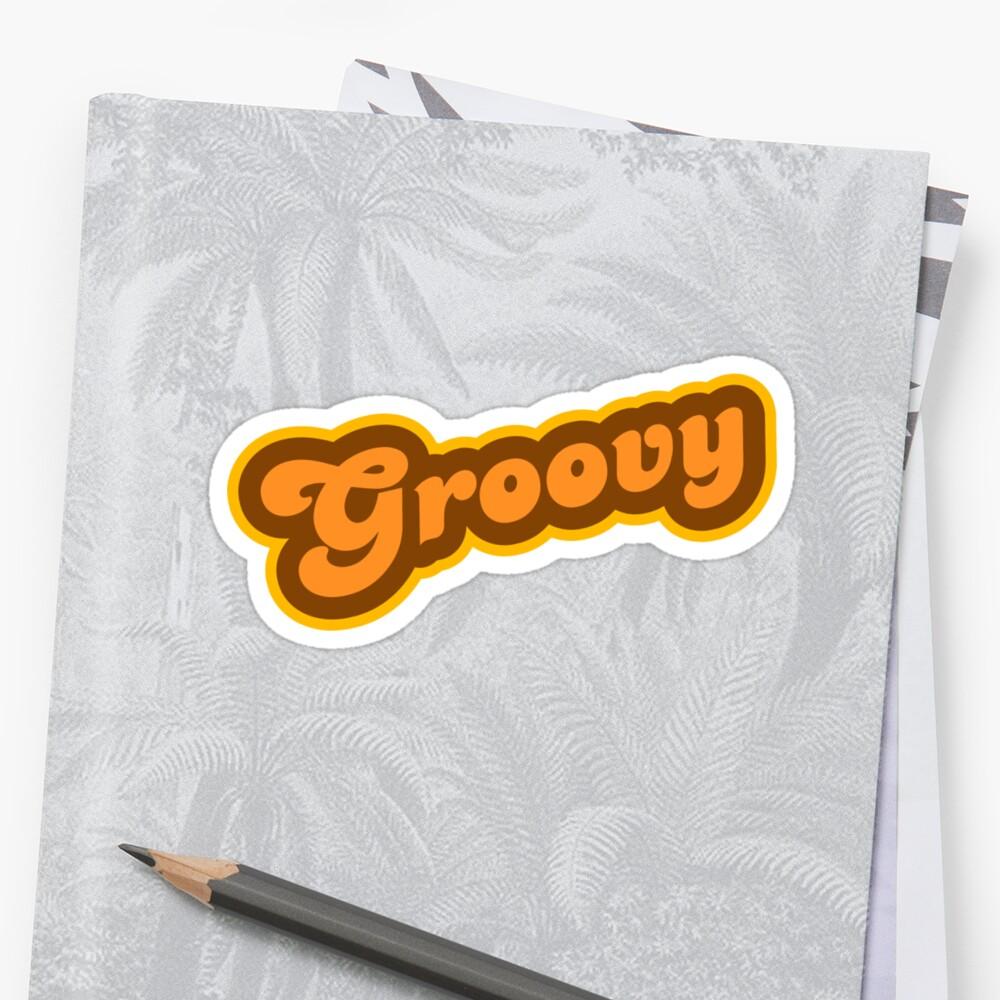 Quot Groovy Retro 70s Logo Quot Sticker By Graphix Redbubble
