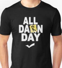 'All Damn Day' Parody. T-Shirt