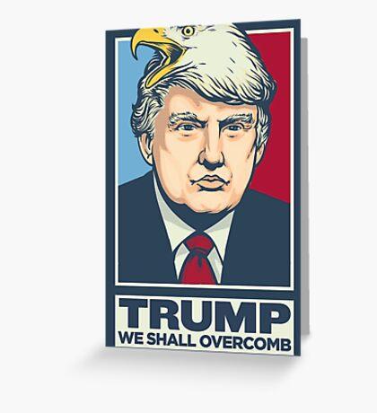 We Shall Overcomb Donald Trump Greeting Card