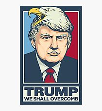 We Shall Overcomb Donald Trump Photographic Print