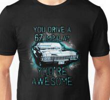 YOU DRIVE A IMPALA? YOU'RE AWESOME Unisex T-Shirt