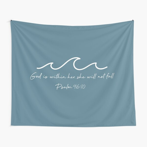 God Is Within Her Waves - Psalm 46:5 Tapestry