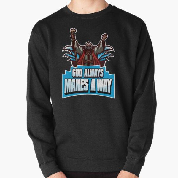God Always Makes A Way Pullover Sweatshirt