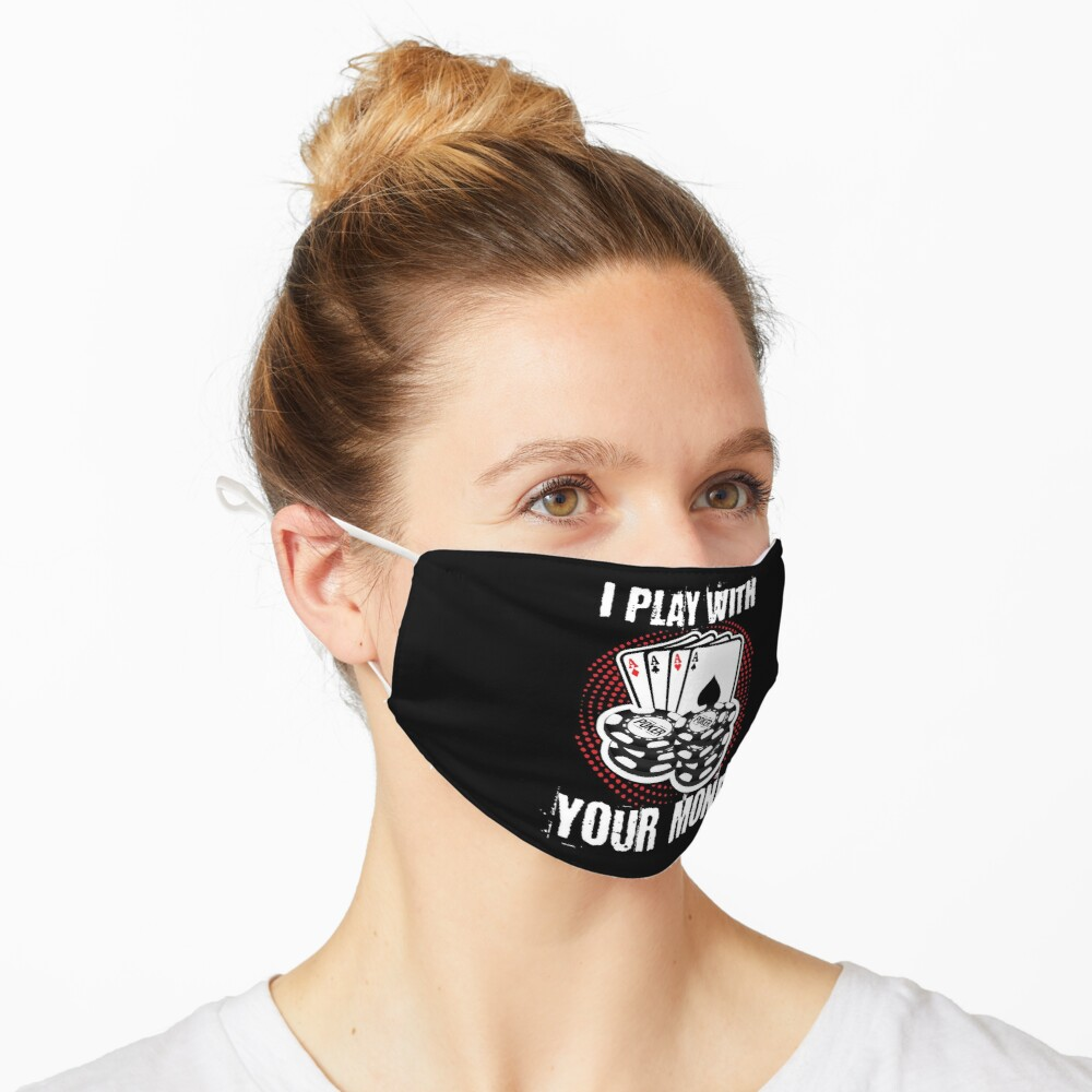 I play with your money design Mask