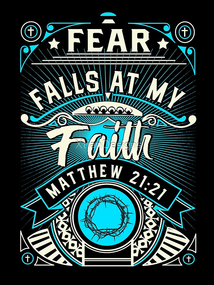 Fear Falls At My Faith by XtianDesigns