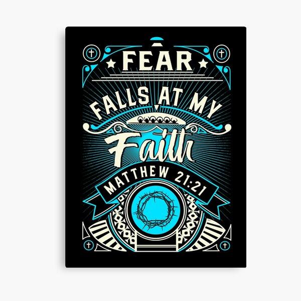 Fear Falls At My Faith Canvas Print