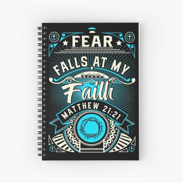 Fear Falls At My Faith Spiral Notebook