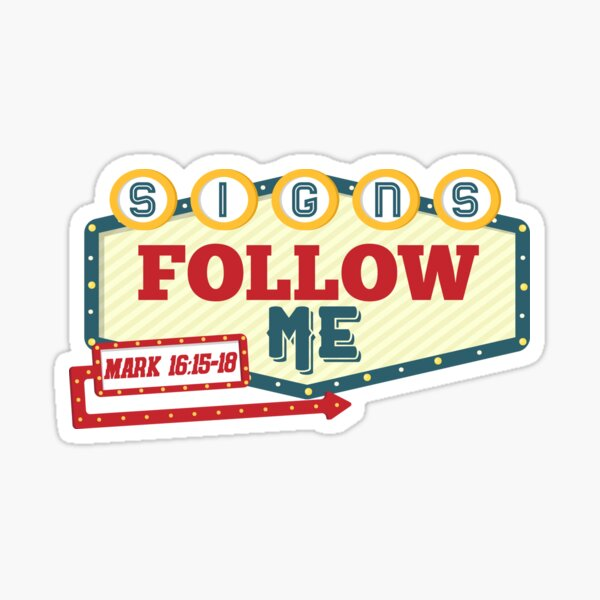 Signs Follow Me Sticker