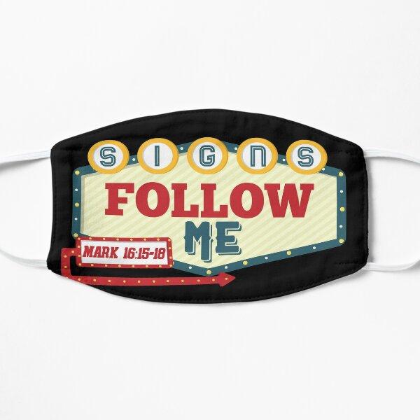 Signs Follow Me Mask