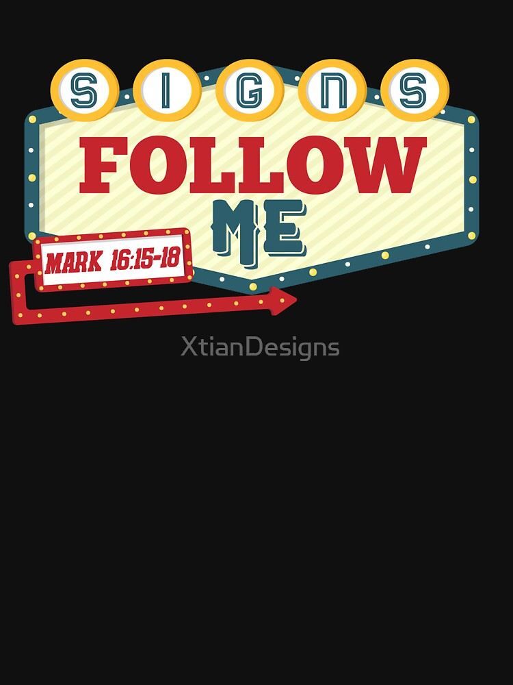 Signs Follow Me by XtianDesigns