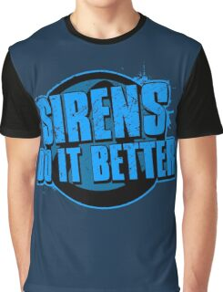 Sirens Do It Better (blue) Graphic T-Shirt