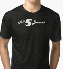 All 5 Dances Tri-blend T-Shirt