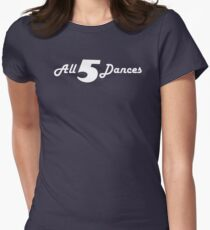 All 5 Dances Women's Fitted T-Shirt