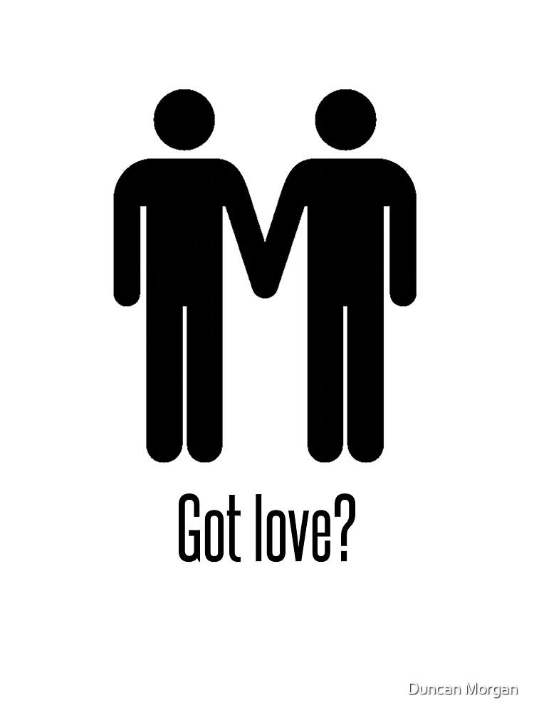 Got love? by Duncan Morgan