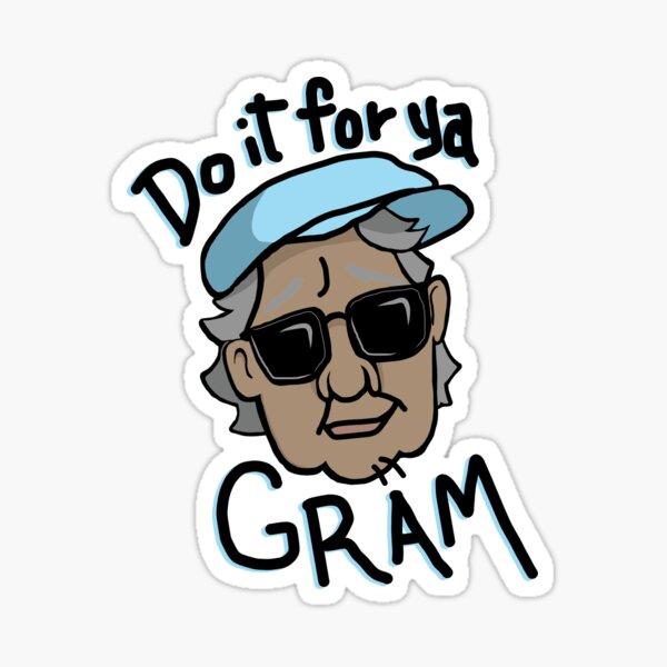 Do It For Ya Gram Sticker
