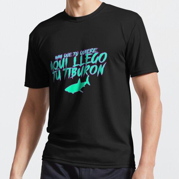 Mami Que Tu Quiere Aqui Llego Tu Tiburon Camiseta deportiva