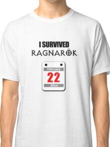 I Survived Ragnarök 22 February 2014 Classic T-Shirt