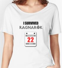 I Survived Ragnarök 22 February 2014 Women's Relaxed Fit T-Shirt