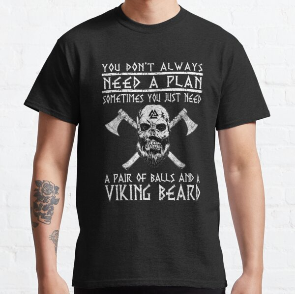 Viking: You Don't Always Need A Plan Funny Classic T-Shirt