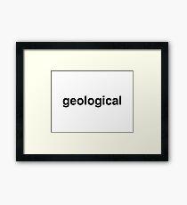 geological Framed Print