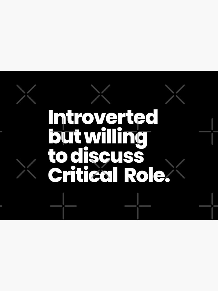 Introverted but willing to discuss Critical Role by VikingElf