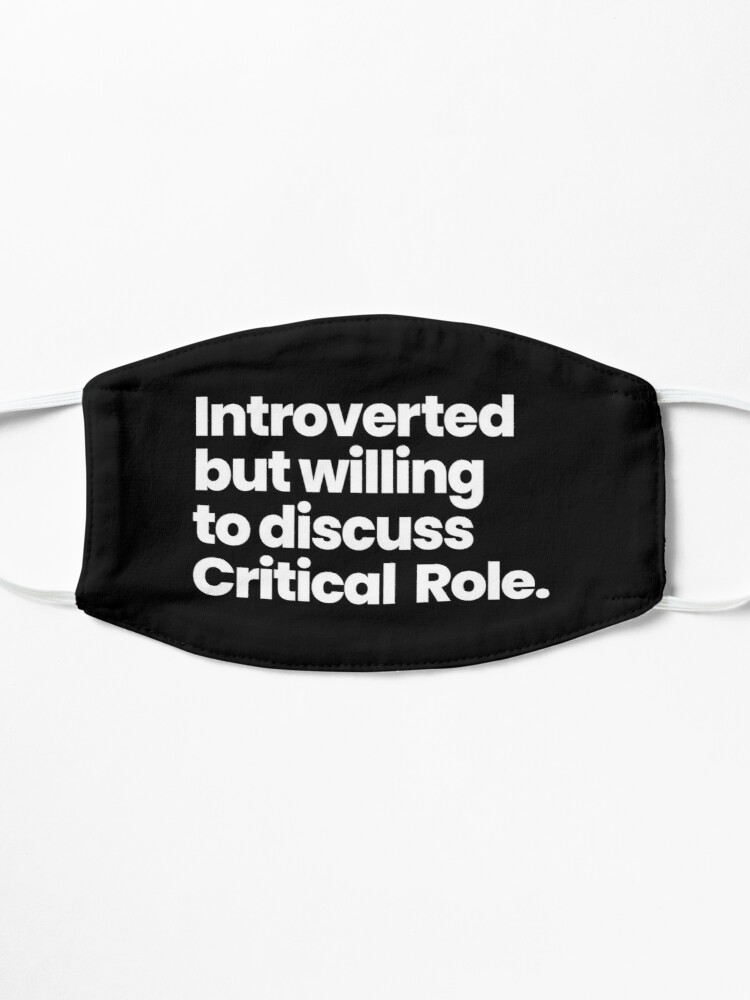 Alternate view of Introverted but willing to discuss Critical Role Mask