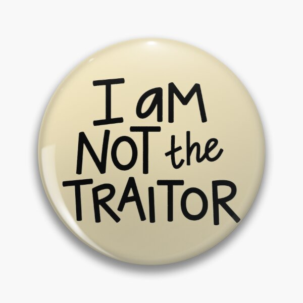 I am not the traitor - black letters Pin