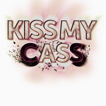 KISS MY (C)ASS (PINK) by RocksaltMerch