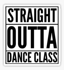Straight Outta Dance Class (Black on transparent) Sticker