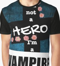 I'm Not A Hero, I'm A Vampire  Graphic T-Shirt