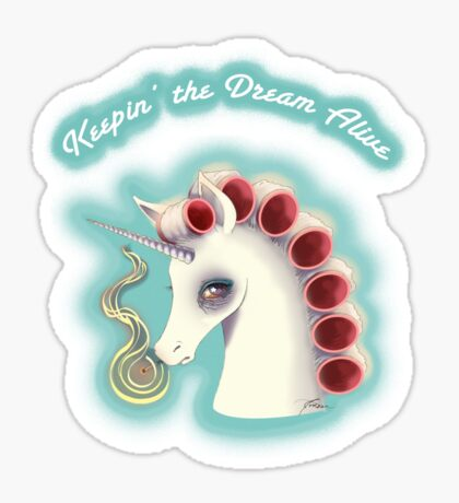Keepin' the Dream Alive w/ text Sticker