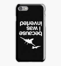 """Because I was inverted"", Top Gun inspired - WHITE VERSION iPhone Case/Skin"
