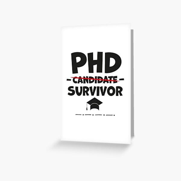 Doctorado Graduación Regalo / PhD Candidato Sobreviviente / Doc Tarjetas de felicitación