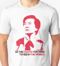 Be the CHANG you wish to see in THE WORLD. Unisex T-Shirt