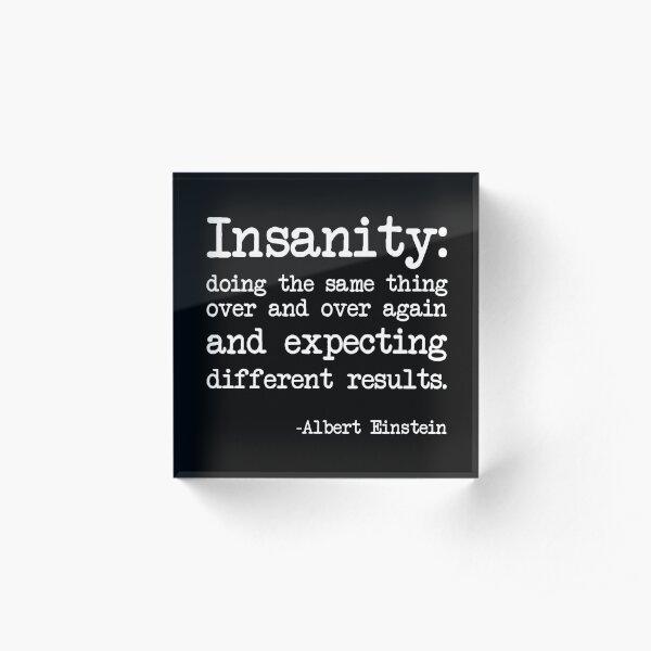 Albert Einstein definition of insanity black Acrylic Block