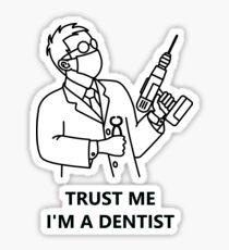 Trust me , I'm a dentist (black) Sticker