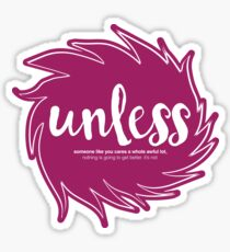 Unless Someone Like You Sticker