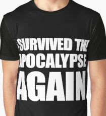 I Survived The Apocalypse Again (White design) Graphic T-Shirt