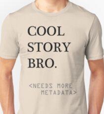 Metadata matters Unisex T-Shirt