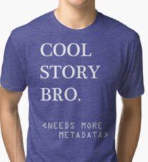 Metadata matters - white Tri-blend T-Shirt