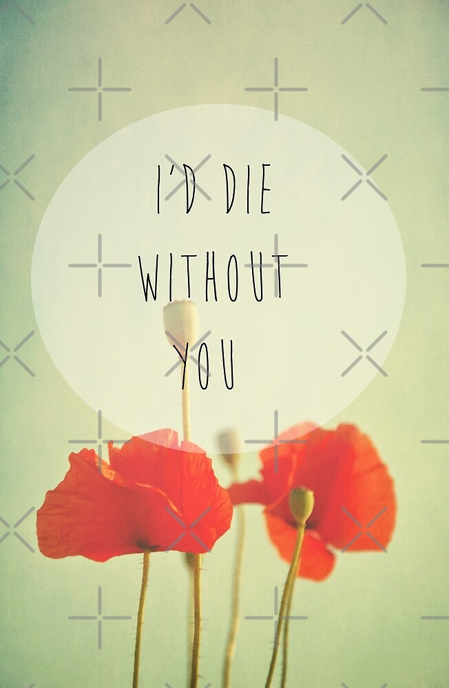 I'd Die Without You by Denise Abé