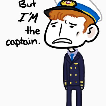 I'm the Captain! by CaptainCrieff